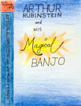 Arthur Rubinstein and His Magical Banjo tape cover